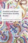 Feminist and Queer Information Studies Reader - Rebecca Dean, Patrick Keilty
