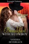 Breakfast with a Cowboy (Love Cowboy Style) - Vanessa Devereaux
