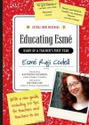 Educating Esmé: Diary of a Teacher's First Year, Expanded Edition - Esmé Raji Codell
