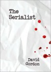 The Serialist - David Gordon, Bronson Pinchot