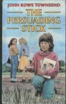 The Persuading Stick - John Rowe Townsend