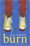 Burn - Alma Fullerton