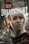 Dreadnought (Clockwork Century 2) - Cherie Priest
