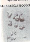 Niepodlegli nicości : wybrane wiersze i przekłady - Ryszard Krynicki
