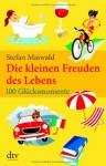 Die Kleinen Freuden Des Lebens - Stefan Maiwald