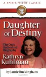 Daughter of Destiny: The Only Authorized Biography - Jamie Buckingham, Kathryn Kuhlman