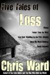 Five Tales of Loss - Chris Ward
