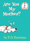 Are You My Mother? - P.D. Eastman