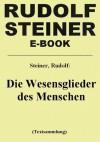 Die Wesensglieder des Menschen - Zum Kern des anthroposophischen Menschenbildes (German Edition) - Rudolf Steiner