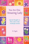 You Are One Amazing Lady: Special Thoughts to Share with a Truly Wonderful Woman - Douglas Pagels
