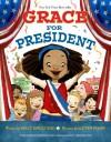 Grace for President - Kelly DiPucchio, LeUyen Pham