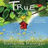 True (. . . Sort Of) - Katherine Hannigan, Danielle Ferland