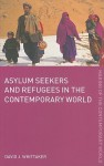 Asylum Seekers and Refugees in the Contemporary World - David J. Whittaker
