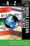 The A to Z of Middle Eastern Intelligence - Ephraim Kahana