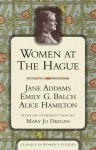 Women at the Hague: The International Peace Congress of 1915 - Jane Addams, Alice Hamilton