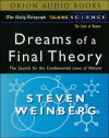 Dreams of a Final Theory: Search for the Ultimate Laws of Nature (Audio) - Steven Weinberg