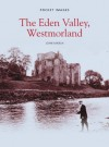 The Eden Valley, Westmorland (Pocket Images) - John Marsh