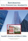 Reforming U.S. Financial Markets: Reflections Before and Beyond Dodd-Frank - Randall S. Kroszner, Robert J. Shiller, Benjamin M. Friedman