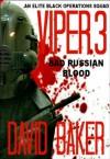 VIPER 3 - Bad Russian Blood (Action Adventure Thriller) - David Baker