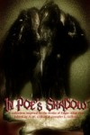 In Poe's Shadow - A.W. Gifford, Jennifer L. Gifford, Ian Shoebridge, Tom Sawyer, Kristi Petersen Schoonover, Dorian Dawes, Scott Overton, Linda Donahue, Davin Creed, A.P. Diggs, James S. Dorr, Sorrel Wood, Neil Kloster, S.S. Hampton Sr.