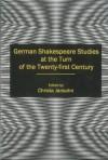 German Shakespeare Studies At The Turn Of The Twenty First Century - Christa Jansohn