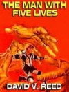 The Man with Five Lives - David V. Reed