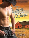 Turn and Burn - Lorelei James, Scarlet Chase