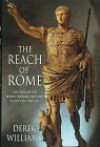 The Reach of Rome: A History of the Roman Imperial Frontier 1St-5Th Centuries Ad - Derek Williams