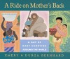A Ride on Mother's Back: A Day of Baby Carrying around the World - Emery Bernhard, Durga Bernhard