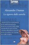 La signora delle camelie - Alexandre Dumas-fils