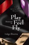 Destined to Play/Destined to Feel/Destined to Fly Omnibus - Indigo Bloome