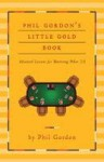 Phil Gordon's Little Gold Book: Advanced Lessons for Mastering Poker 2.0 - Phil Gordon