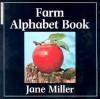 The Farm Alphabet Book - Jane Miller