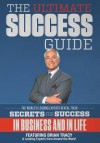 The Ultimate Success Guide - Leading Experts From Around the World, Brian Tracy, Nick Nanton Esq.