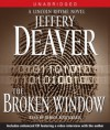 The Broken Window: A Lincoln Rhyme Novel (Audio) - Dennis Boutsikaris, Jeffery Deaver