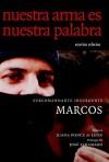 Nuestra Arma es Nuestra Palabra: Escritos Selectos - Subcomandante Subcomandante Marcos, Juana Ponce De Leon, Ana Carrigan, José Saramago
