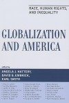 Globalization and America: Race, Human Rights, and Inequality - Angela J. Hattery