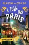 A Town Like Paris - Bryce Corbett