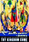 Justice Society of America, Vol. 4: Thy Kingdom Come, Vol. 3 - Geoff Johns, Alex Ross, Dale Eaglesham, Fernando Pasarín, Peter J. Tomasi, Nathan Massengill