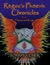 Rogue's Phoenix Chronicles Book I: Thieves and Kings - Sample - Tommy Clark, Robert Jennings, Dabecka Kirk, Cindy Kirk