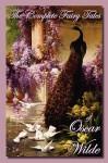 The Complete Fairy Tales of Oscar Wilde - Oscar Wilde