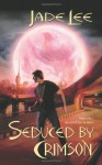 Seduced by Crimson (Crimson City) - Jade Lee