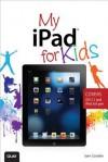 My iPad for Kids - Sam Costello