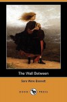 The Wall Between (Dodo Press) - Sara Ware Bassett, Norman Price