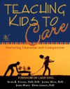 Teaching Kids to Care: Nurturing Character and Compassion - Bettie B. Youngs