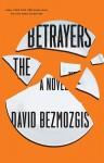 The Betrayers - David Bezmozgis