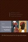 From Toussaint to Tupac: The Black International Since the Age of Revolution - Michael O. West, William G. Martin, Fanon Che Wilkins