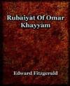 Rubaiyat of Omar Khayyam (1899) - Omar Khayyám, Edward FitzGerald