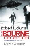 Robert Ludlum's The Bourne Deception (Bourne 7) - Robert Ludlum