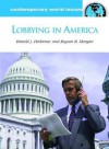 Lobbying In America: A Reference Handbook (Contemporary World Issues) - Ronald J. Hrebenar, Bryson B. Morgan